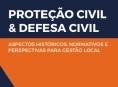 """Lançamento do livro """"PROTEÇÃO CIVIL E DEFESA CIVIL: Aspectos Históricos, Normativos e Perspectivas para Gestão Local"""""""