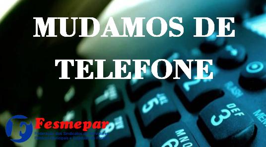 ATENÇÃO- MUDAMOS TEMPORARIAMENTE O NÚMERO DE TELEFONE DA SEDE DA FESMEPAR