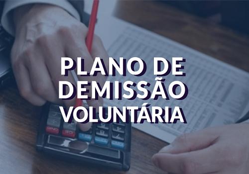 PLANO DE DEMISSÃO VOLUNTÁRIA: ONDE ESTÁ O PROBLEMA?