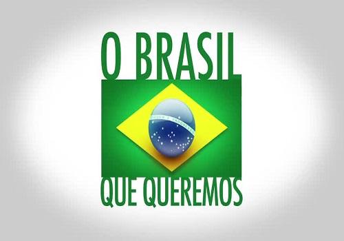 ARTIGO: Que Brasil Queremos? Pátria Livre Que Merecemos!