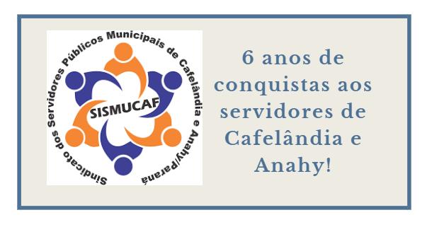 Sismucaf completa seis anos de luta pelos servidores municipais de Cafelândia e Anahy