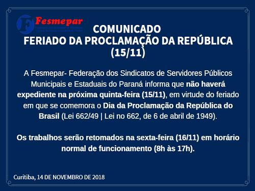 COMUNICADO – FERIADO DA PROCLAMAÇÃO DA REPÚBLICA (15/11)