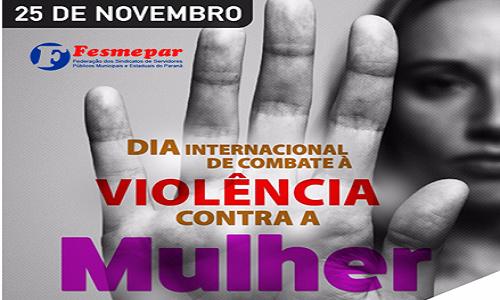 25 DE NOVEMBRO: Dia Internacional de Combate à Violência Contra a Mulher