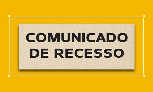 COMUNICADO – RECESSO