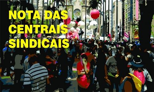 Nota das Centrais Sindicais, domingo (19/04)