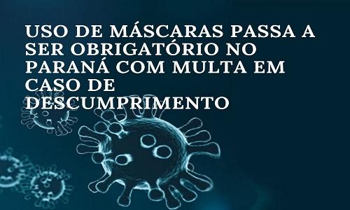 Uso de máscaras passa a ser obrigatório no Paraná com multa em caso de descumprimento