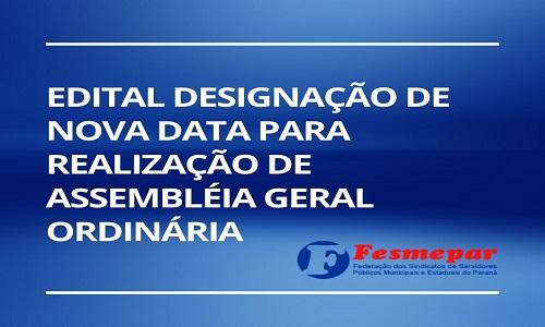 EDITAL DESIGNAÇÃO DE NOVA DATA PARA REALIZAÇÃO DE  ASSEMBLEIA GERAL ORDINÁRIA