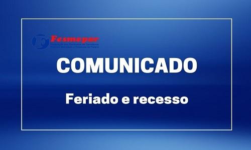 COMUNICADO – FERIADO E RECESSO