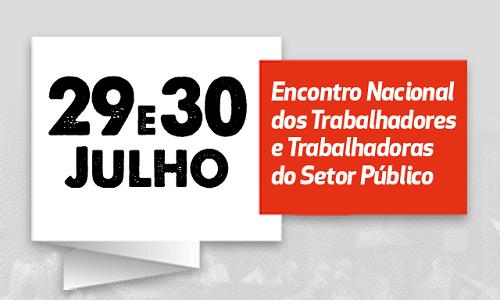 ENCONTRO NACIONAL DOS TRABALHADORES E TRABALHADORAS DO SETOR PÚBLICO