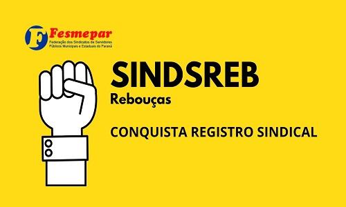 REBOUÇAS: Ministério do Trabalho defere Registro Sindical do SINDSREB
