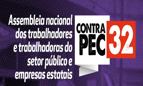 REFORMA ADMINISTRATIVA: Lideranças sindicais de todo o país se unem em Assembleia Nacional contra a PEC32